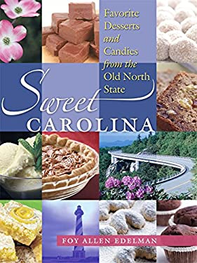 Sweet Carolina: Favorite Desserts and Candies from the Old North State 9780807832943