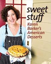 Sweet Stuff: Karen Barker's American Desserts 3341090