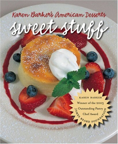 Sweet Stuff: Karen Barker's American Desserts 9780807858608