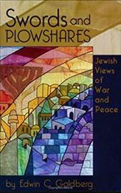 Swords and Plowshares: Jewish Views of War and Peace