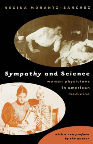 Sympathy & Science: Women Physicians in American Medicine 9780807848906
