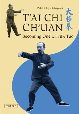 T'Ai Chi Ch'uan: Becoming One with the Tao 9780804837644