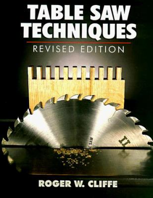 Table Saw Techniques: Revised Edition 9780806942681