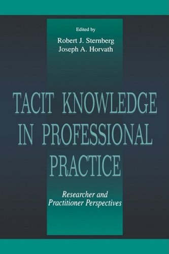 Tacit Knowledge in Professional Practice: Researcher and Practitioner Perspectives 9780805824360