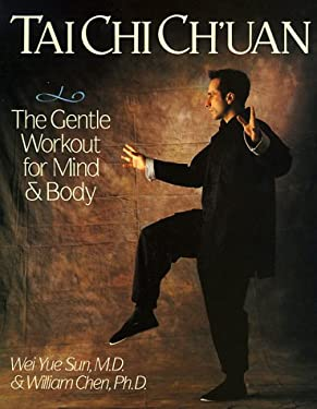 Tai Chi Ch'uan: The Gentle Workout for Mind and Body 9780806913667