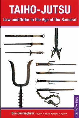 Taiho-Jutsu: Law and Order in the Age of the Samurai 9780804835367