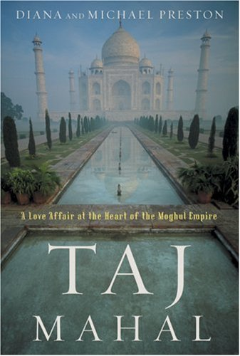 Taj Mahal: Passion and Genius at the Heart of the Moghul Empire 9780802715111