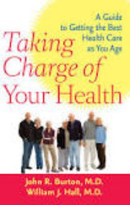 Taking Charge of Your Health: A Guide to Getting the Best Health Care as You Age 9780801895517