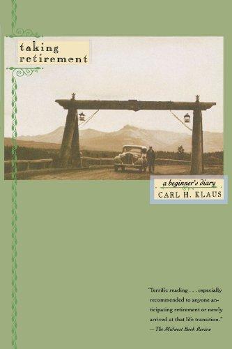 Taking Retirement: A Beginner's Diary 9780807072196