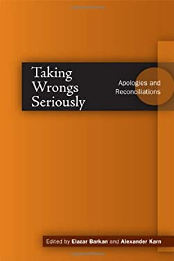 Taking Wrongs Seriously: Apologies and Reconciliation 9780804752251