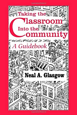 Taking the Classroom Into the Community: A Guidebook 9780803964792