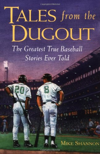 Tales from the Dugout: The Greatest True Baseball Stories Ever Told 9780809229505