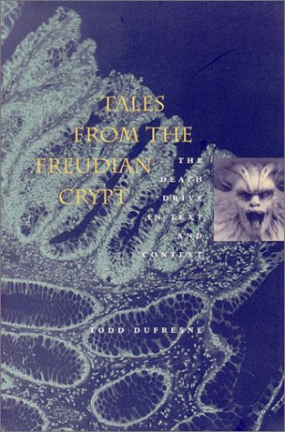 Tales from the Freudian Crypt : The Death Drive in Text and Context
