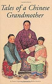 Tales of a Chinese Grandmother: 30 Traditional Tales from China 3283132