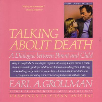 Talking about Death: A Dialogue Between Parent and Child 9780807023631