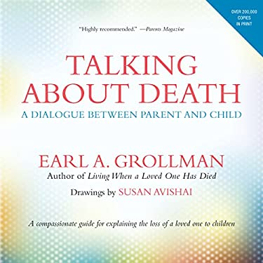 Talking about Death: A Dialogue Between Parent and Child 9780807023617