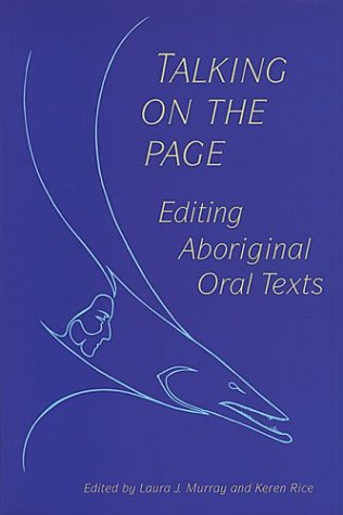 Talking on the Page: Editing Aboriginal Oral Texts 9780802082305