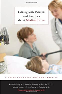 Talking with Patients and Families about Medical Error: A Guide for Education and Practice 9780801898044