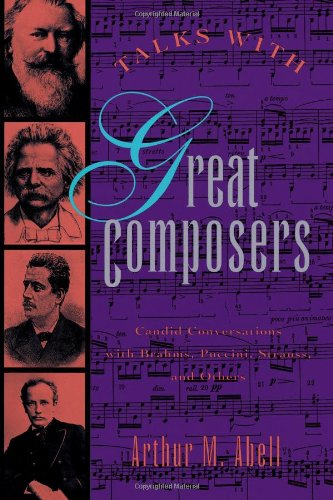 Talks with Great Composers: Candid Conversations with Brahms, Puccini, Strauss and Others 9780806515656