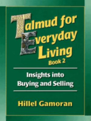 Talmud for Everyday Living: Insights Into Buying and Selling 9780807408155