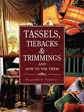 Tassels, Tiebacks, & Trimmings and How to Use Them 9780801989377
