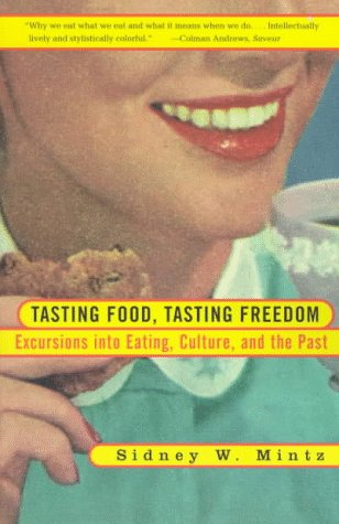 Tasting Food, Tasting Freedom: Excursions Into Eating, Power, and the Past 9780807046296