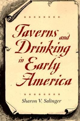 Taverns and Drinking in Early America 9780801878992