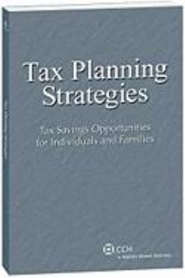 Tax Planning Strategies: Tax Savings Opportunities for Individuals and Families 9780808019015
