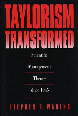 Taylorism Transformed: Scientific Management Theory Since 1945 9780807844694