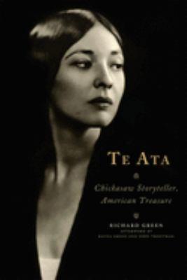 Te Ata: Chickasaw Storyteller, American Treasure 9780806137544