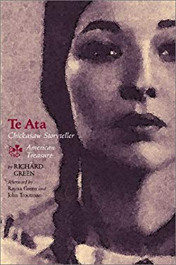 Te Ata: Chickasaw Storyteller, American Treasure 9780806134116