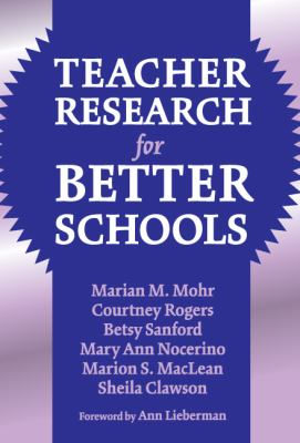 Teacher Research for Better Schools 9780807744185