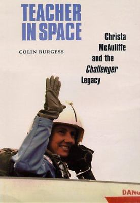 Teacher in Space: Christa McAuliffe & the Challenger Legacy