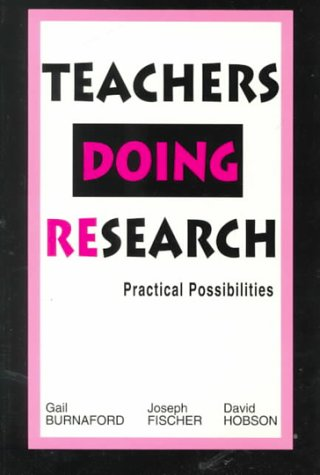 Teachers Doing Research: Practical Possibilities 9780805822540