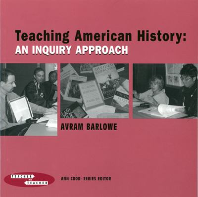 Teaching American History: An Inquiry Approach 9780807745601