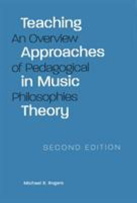 Teaching Approaches in Music Theory: An Overview of Pedagogical Philosophies 9780809325955