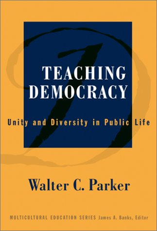 Teaching Democracy: Unity and Diversity in Public Life 9780807742723