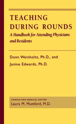 Teaching During Rounds: A Handbook for Attending Physicians and Residents 9780801843518