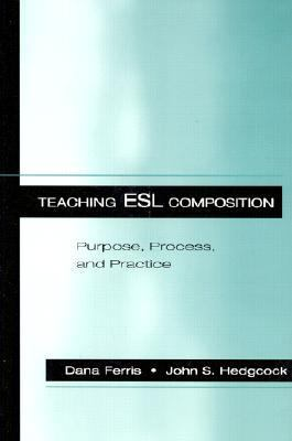 Teaching ESL Composition: Purpose, Process, and Practice 9780805824506