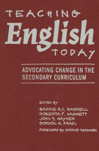 Teaching English Today: Advocating Change in the Secondary Curriculum 9780807744789