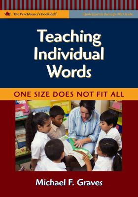 Teaching Individual Words: One Size Does Not Fit All, Kindergarten Through 8th Grade 9780807749302