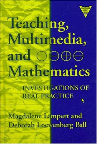 Teaching, Multimedia, and Mathematics: Investigations of Real Practice 9780807737576