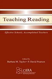 Teaching Reading: Effective Schools, Accomplished Teachers