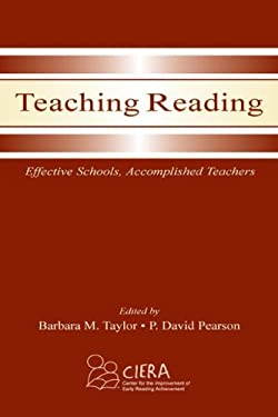 Teaching Reading: Effective Schools, Accomplished Teachers 9780805841336