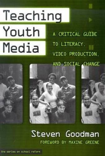 Teaching Youth Media: A Critical Guide to Literacy, Video Production, & Social Change 9780807742884