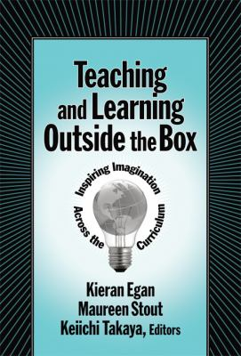 Teaching and Learning Outside the Box: Inspiring Imagination Across the Curriculum 9780807747827