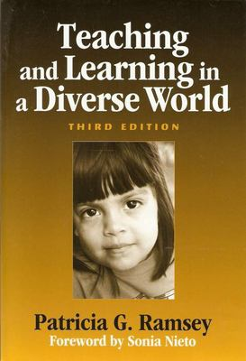 Teaching and Learning in a Diverse World: Multicultural Education for Young Children 9780807745045