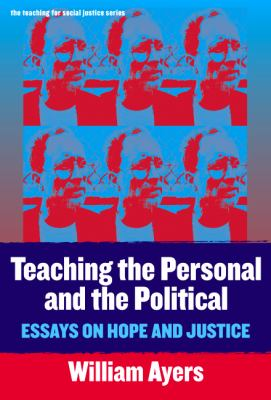 Teaching the Personal and the Political: Essays on Hope and Justice 9780807744611