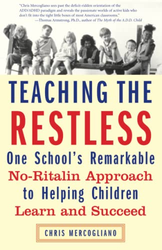 Teaching the Restless: One School's Remarkable No-Ritalin Approach to Helping Children Learn and Succeed 9780807032572