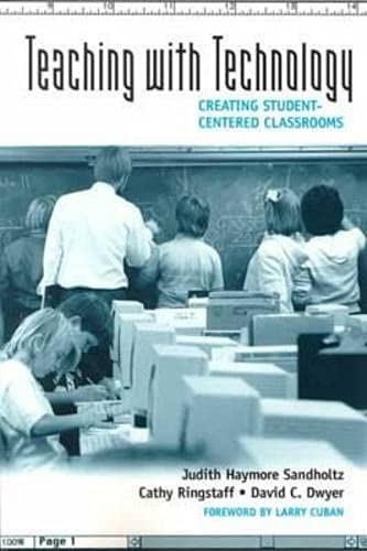 Teaching with Technology: Creating Student-Centered Classrooms 9780807735862
